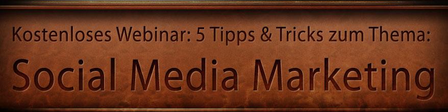 5 Tipps wie Sie Social Media Marketing erfolgreicher einsetzen – kostenloses Webinar