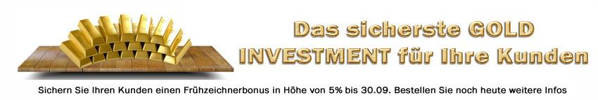Für Finanzberater: Gold Investment für Ihre Kunden – bis 30.09 mit Frühzeichnerbonus
