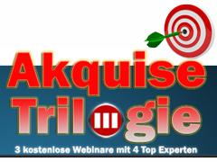 """Akquise Trilogie – 3 kostenlose Webinare mit 4 Top Experten zum Thema """"Akquise über das Internet"""""""